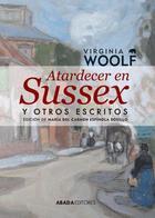 Atardecer en Sussex y otros escritos - Virginia Woolf - Abada Editores