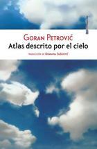 Atlas descrito por el cielo - Goran Petrović - Sexto Piso