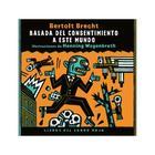 Balada del consentimiento a este mundo - Bertolt Brecht - Libros del Zorro Rojo