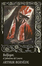 Belfegor, el fantasma de louvre - Arthur  Bernede - Valdemar