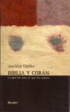 Biblia y Corán - Joachim Gnilka - Herder