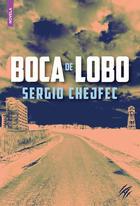 Boca del lobo - Sergio Chejfec - Animal de invierno