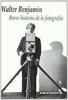 Breve historia de la fotografía - Walter Benjamin - Casimiro