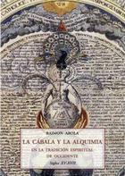 La cábala y alquimia en la tradición espiritual de Occidente: siglos XV-XVII - Raimon Arola - Olañeta