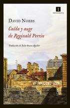 Caída y auge de Reginald Perrin - David Nobbs - Impedimenta