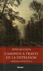 Caminos a través de la depresión - Anselm Grün - Herder México
