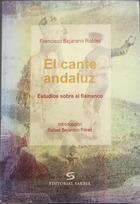El Cante andaluz - Francisco Bejarano Robles -  AA.VV. - Otras editoriales