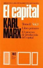 El capital. Libro primero. Volumen 3 - Karl Marx - Siglo XXI Editores