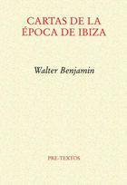 Cartas de la época de Ibiza - Walter Benjamin - Pre-Textos