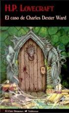 El caso de Charles Dexter Ward - H.P. Lovecraft - Valdemar
