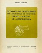 Catálogo de grabaciones del laboratorio de sonido del museo nacional de antropología - Thomas Stanford -  AA.VV. - Otras editoriales