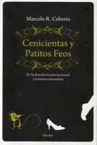 Cenicientas y patitos feos - Marcelo R. Ceberio - Herder México