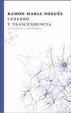 Cerebro y trascendencia - Ramón María Nogués - Fragmenta
