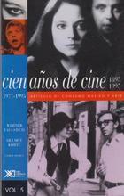 Cien años de cine (1895-1995) / volumen 5 -  AA.VV. - Siglo XXI Editores