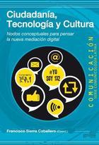 Ciudadanía, tecnología y cultura - Francisco Sierra Caballero - Editorial Gedisa
