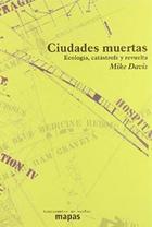 Ciudades muertas - Mike Davis - Traficantes de sueños