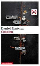 Cocaína - Daniel Jiménez - Galaxia Gutenberg