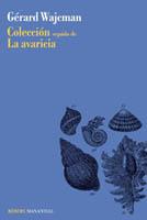 Colección seguido de La avaricia - Gérard Wajcman - Manantial