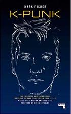K-punk. The collected and unpublished writings - Mark Fisher - Varios