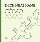 Cómo amar - Thich Nhat Hanh - Kairós