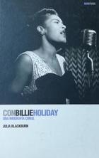 Con Billie Holiday. Una biografía coral - Julia Blackburn -  AA.VV. - Otras editoriales