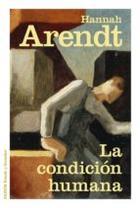 La condición humana - Hannah Arendt - Paidós