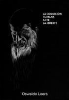 La condición humana ante la muerte - Jesús Oswaldo Loera Cervantes - Varios