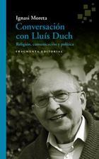 Conversación con Lluís Duch - Ignasi Moreta - Fragmenta