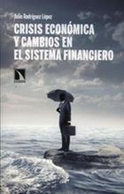 Crisis económica y cambios en el sistema financiero - Julio Rodríguez López - Catarata