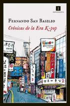 Crónicas de la Era K-pop - Fernando san Basilio - Impedimenta
