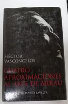 Cuatro aproximaciones al arte de Arrau - Hector Vasconcelos -  AA.VV. - Otras editoriales