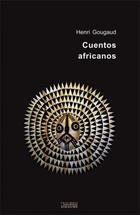 Cuentos africanos - Henri Gougaud - Ediciones Sígueme