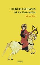 Cuentos cristianos de la Edad Media - Michel Zink - Ediciones Sígueme