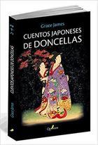 Cuentos Japoneses de Doncellas - Grace James - Quaterni