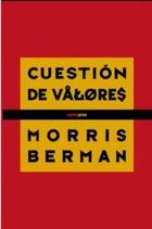 Cuestión de valores - Morris Berman - Sexto Piso