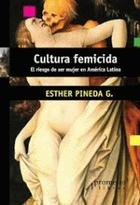 Cultura femicida - Esther Pineda G - Prometeo