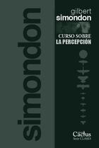Curso sobre la percepción - Gilbert Simondon - Cactus