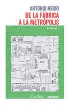 De la fábrica a la metrópolis - Antonio Negri - Cactus