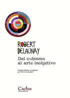 Del cubismo al arte inobjetivo - Robert Delaunay - Cactus