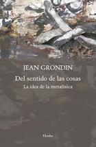 Del sentido de las cosas - Jean Grondin - Herder