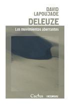 Deleuze. Los movimientos aberrantes - David Lapoujade - Cactus