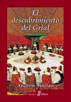 El descubrimiento del Grial - Andrew Sinclair - Edhasa