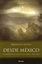 Desde México - Friedrich Ratzel - Herder México