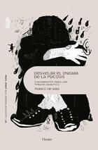 Desvelar el enigma de la psicosis - Franco De Masi - Herder