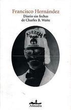 Diario sin fechas de Charles B. Waite - Francisco Hernández Pérez - Almadía