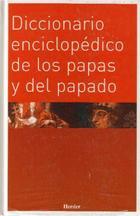 Diccionario enciclopédico de los papas y del papado - Walter Kasper - Herder