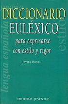 Diccionario Euléxico - Javier Boneu - Editorial Juventud