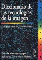 Diccionario de las tecnologías de la imagen -  AA.VV. - Editorial Gedisa