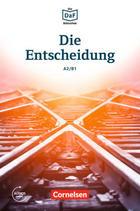 Die Entscheidung A2/B1 Die DaF-Bibliothek -  AA.VV. - Lextra