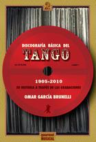 Discografía básica del tango 1905-2010 - Omar García Brunelli - Gourmet musical